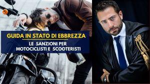 Motociclisti e scooteristi in guida in stato di ebbrezza: le sanzioni